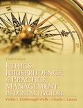 Ethics, Jurisprudence and Practice Management in Dental Hygiene