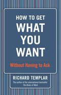 How to Get What You Want...Without Having to Ask