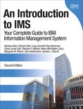 An Introduction to IMS: Your Complete Guide to IBM Information Management System 2nd Edition
