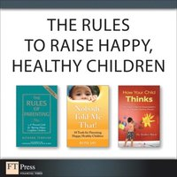 Rules to Raise Happy, Healthy Children (Collection)