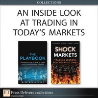 Inside Look at Trading in Today's Markets (Collection)