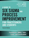 A Guide to Six Sigma and Process Improvement for Practitioners and Students
