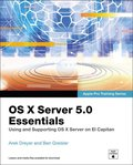 OS X Server 5.0 Essentials - Apple Pro Training Series