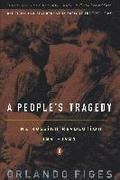 People's Tragedy: The Russian Revolution:1891-1924