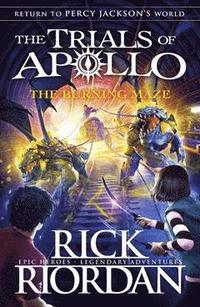 Burning Maze (The Trials Of Apollo Book 3)