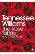 Rose Tattoo and Other Plays