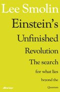 Einstein s Unfinished Revolution