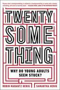 Twentysomething: Why Do Young Adults Seem Stuck?