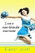 I Was a Non-Blonde Cheerleader