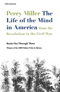 The Life of the Mind in America: From the Revolution to the Civil War