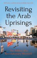 Revisiting the Arab Uprisings