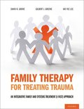 Family Therapy for Treating Trauma: An Integrative Family and Systems Treatment (I-Fast) Approach