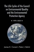 The Life Cycles of the Council on Environmental Quality and the Environmental Protection Agency