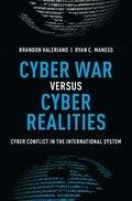 Cyber War versus Cyber Realities / Brandon Valeriano, Ryan C Maness