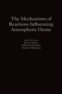 Mechanisms of Reactions Influencing Atmospheric Ozone