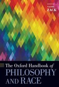 The Oxford Handbook of Philosophy and Race