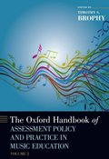 The Oxford Handbook of Assessment Policy and Practice in Music Education, Volume 2