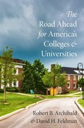 Road Ahead for America's Colleges and Universities