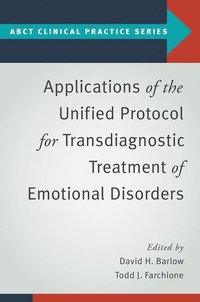 Applications of the Unified Protocol for Transdiagnostic Treatment of Emotional Disorders