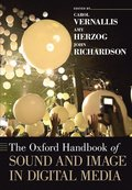 The Oxford Handbook of Sound and Image in Digital Media