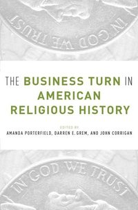The Business Turn in American Religious History