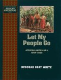 Let My People Go: African Americans 1804-1860