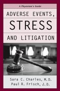 Adverse Events, Stress, and Litigation