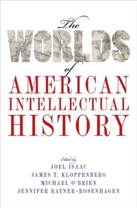 Worlds of American Intellectual History