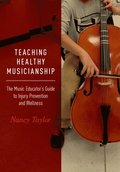 Teaching Healthy Musicianship