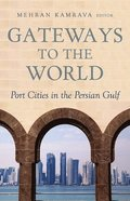 Gateways to the World: Port Cities in the Persian Gulf