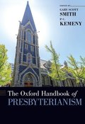 The Oxford Handbook of Presbyterianism