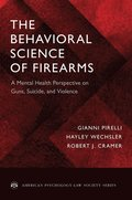 The Behavioral Science of Firearms