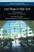 Low Wage in High Tech: An Ethnography of Service Workers in Global India