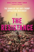 The Resistance: The Dawn of the Anti-Trump Opposition Movement / David S. Meyer and Sidney Tarrow