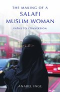 The Making of a Salafi Muslim Woman