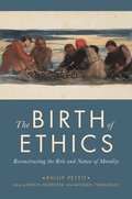 The Birth of Ethics