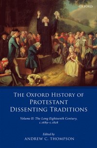 Oxford History of Protestant Dissenting Traditions, Volume II