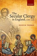 Secular Clergy in England, 1066-1216