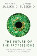 Future of the Professions: How Technology Will Transform the Work of Human Experts