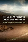 Law and Politics of the Kosovo Advisory Opinion