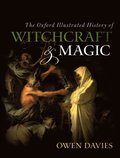 Oxford Illustrated History of Witchcraft and Magic