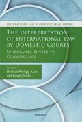 Interpretation of International Law by Domestic Courts