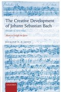 Creative Development of Johann Sebastian Bach, Volume II: 1717-1750