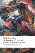 Passions of the Soul and Other Late Philosophical Writings