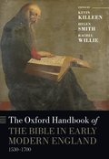 Oxford Handbook of the Bible in Early Modern England, c. 1530-1700