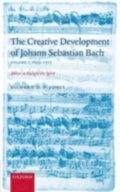 Creative Development of Johann Sebastian Bach, Volume I: 1695-1717