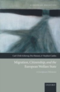 Migration, Citizenship, and the European Welfare State: A European Dilemma