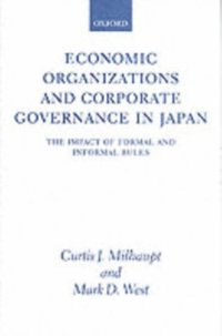 Economic Organizations and Corporate Governance in Japan
