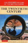 Oxford History of the British Empire: Volume IV: The Twentieth Century