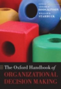Oxford Handbook of Organizational Decision Making